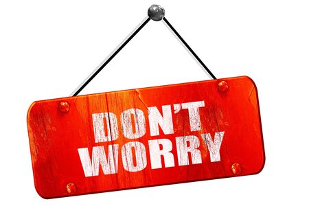 dont worry: dont worry, 3D rendering, red grunge vintage sign Stock Photo