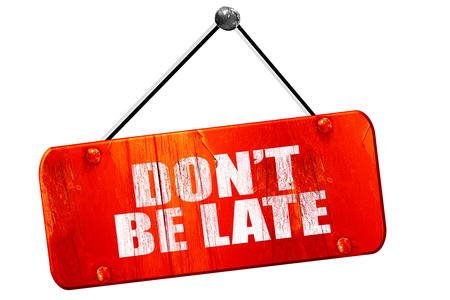 lateness: dont be late, 3D rendering, red grunge vintage sign Stock Photo
