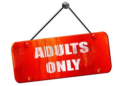 adults only: adults only sign with some vivid colors, 3D rendering, red grunge vintage sign