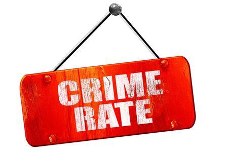 crime: crime rate, 3D rendering, red grunge vintage sign