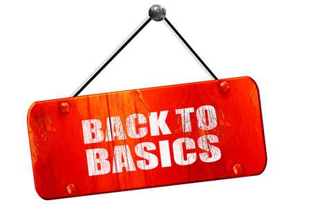 basic scheme: back to basics, 3D rendering, red grunge vintage sign