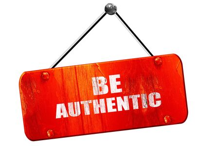 authentic: be authentic, 3D rendering, red grunge vintage sign