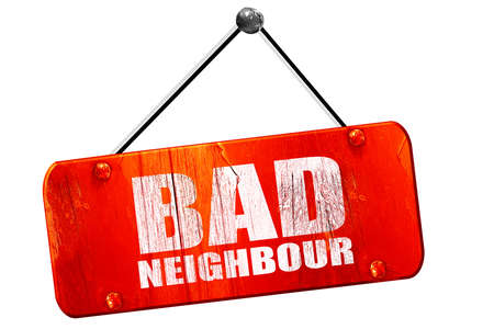 neighbours: bad neighbour, 3D rendering, red grunge vintage sign