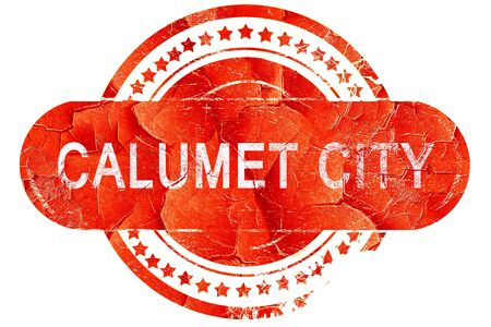 calumet: calumet city, red grunge rubber stamp on white background
