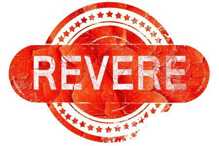 revere: revere, red grunge rubber stamp on white background