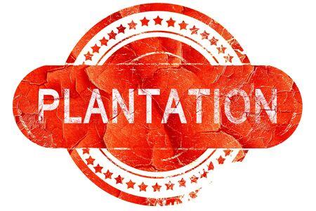 plantation: plantation, red grunge rubber stamp on white background