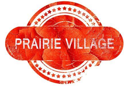 prairie: prairie village, red grunge rubber stamp on white background