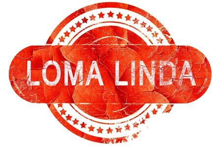 linda: loma linda, red grunge rubber stamp on white background