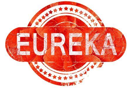 eureka: eureka, red grunge rubber stamp on white background