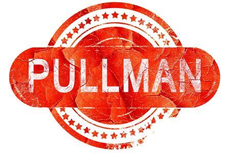 pullman: pullman, red grunge rubber stamp on white background