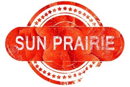 prairie: sun prairie, red grunge rubber stamp on white background