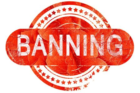banning: banning, red grunge rubber stamp on white background Stock Photo