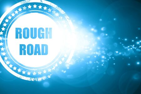 rough road: Glittering blue stamp: Rough road sign with some soft glowing highlights