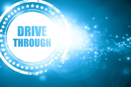 drive through: Glittering blue stamp: Drive through food with some smooth lines Stock Photo
