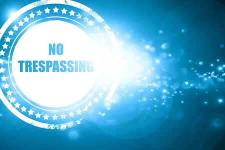 trespassing: Glittering blue stamp: No trespassing sign with black and orange colors