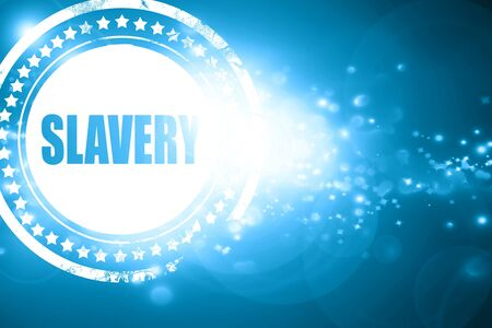 slavery: Glittering blue stamp: Slavery sign background with some smooth lines Stock Photo