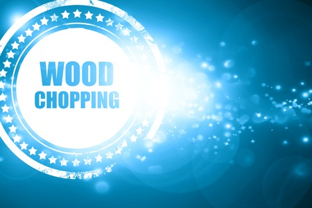 chopping: Glittering blue stamp: wood chopping sign background with some smooth lines