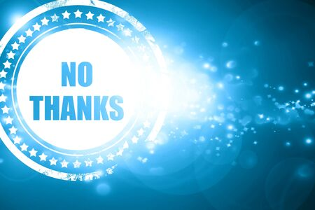 Glittering blue stamp: no thanks sign with some smooth lines