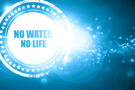 ecological problem: Glittering blue stamp: no water no life Stock Photo