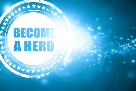 become: Glittering blue stamp: become a hero Stock Photo