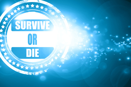 survive: Glittering blue stamp: survive or die sign with some soft flowing lines