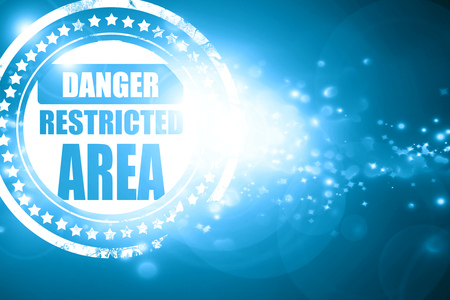 restricted area sign: Glittering blue stamp: Restricted area sign with some smooth lines