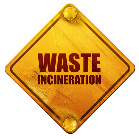 incineration: waste incineration, 3D rendering, yellow road sign on a white background