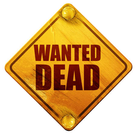 scroll of the law: wanted dead, 3D rendering, yellow road sign on a white background Stock Photo