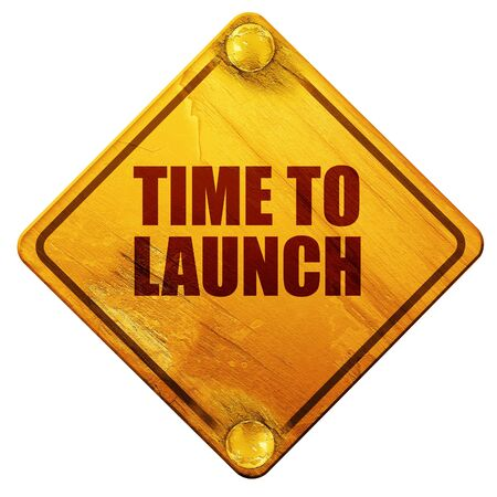 unveil: time to launch, 3D rendering, yellow road sign on a white background