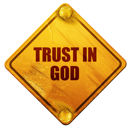 trust in god, 3D rendering, yellow road sign on a white background