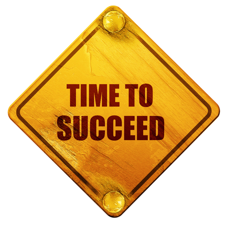 succeed: time to succeed, 3D rendering, yellow road sign on a white background