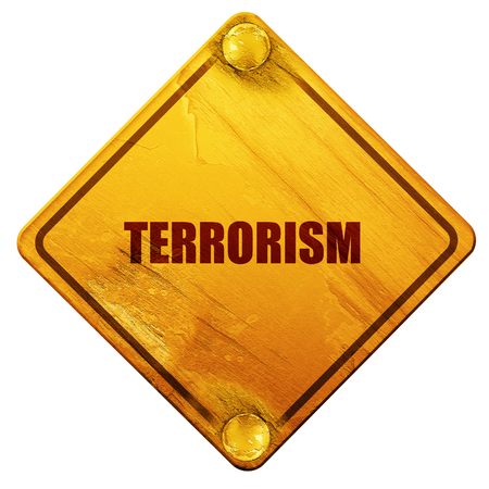 terrorism: terrorism, 3D rendering, yellow road sign on a white background