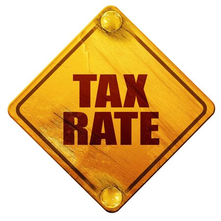 tax law: tax rate, 3D rendering, yellow road sign on a white background