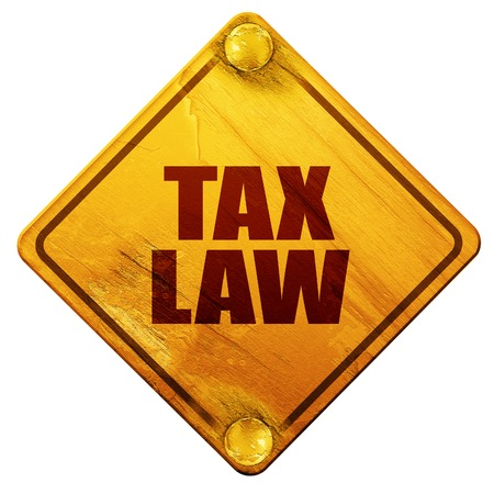 tax law: tax law, 3D rendering, yellow road sign on a white background