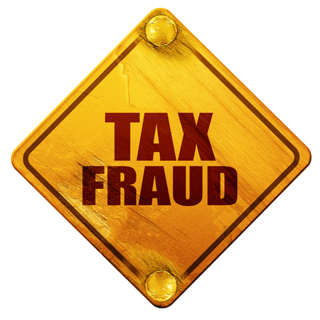 fraudulent: tax fraud, 3D rendering, yellow road sign on a white background