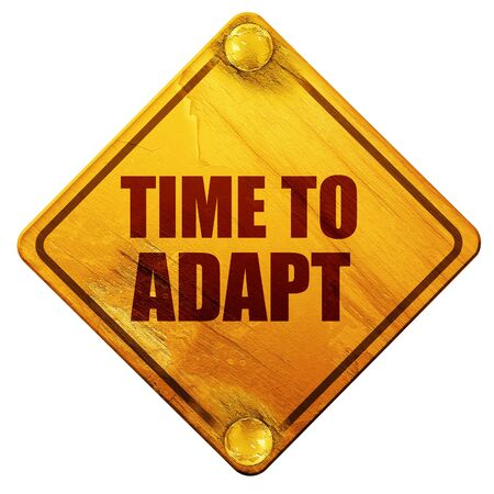 adapt: time to adapt, 3D rendering, yellow road sign on a white background