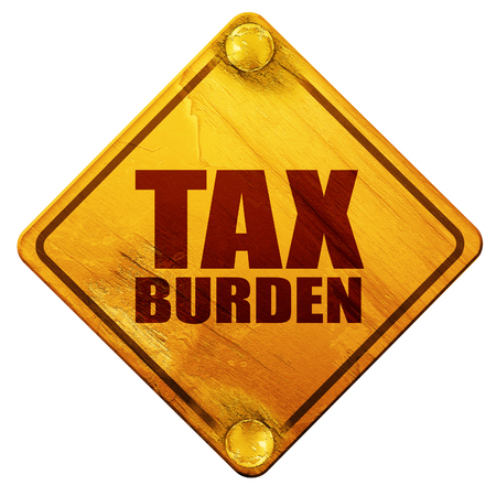 stress ball: tax burden, 3D rendering, yellow road sign on a white background