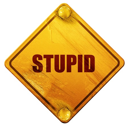 stupid: stupid, 3D rendering, yellow road sign on a white background
