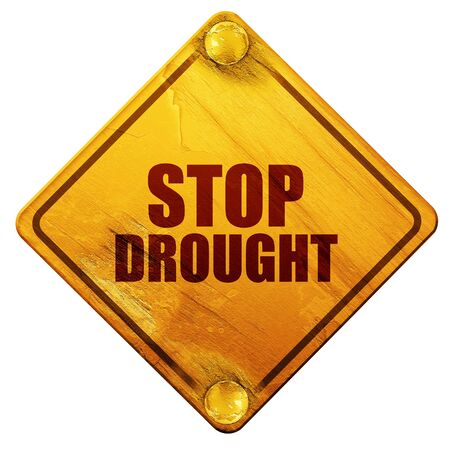drought: stop drought, 3D rendering, yellow road sign on a white background Stock Photo