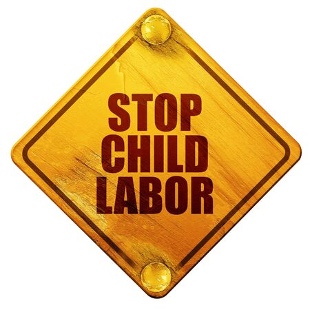 exploitation: stop child labor, 3D rendering, yellow road sign on a white background