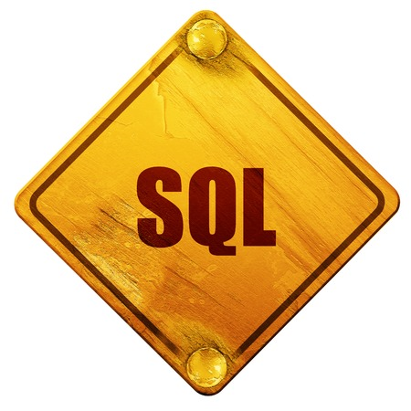 sql: sql, 3D rendering, yellow road sign on a white background