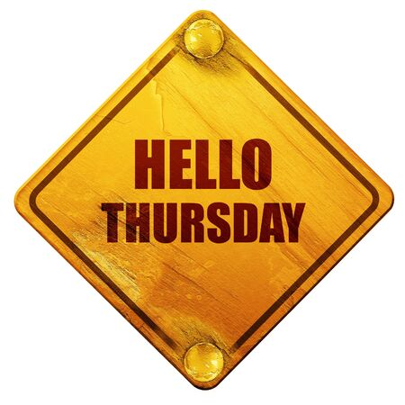 thursday: hello thursday, 3D rendering, yellow road sign on a white background Stock Photo