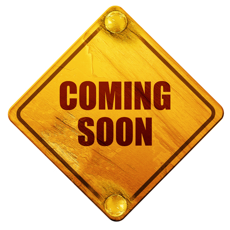 anticipated: coming soon, 3D rendering, yellow road sign on a white background