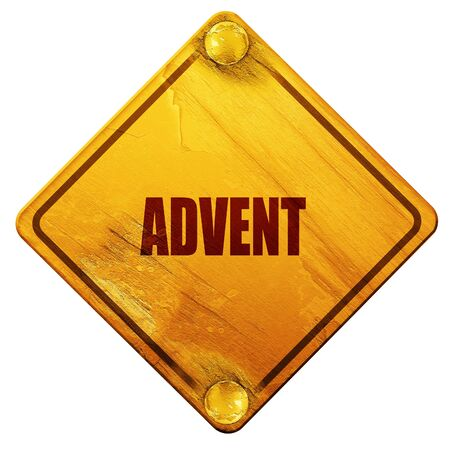 advent: advent, 3D rendering, yellow road sign on a white background