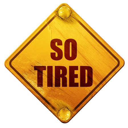 tiredness: so tired, 3D rendering, yellow road sign on a white background