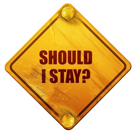 should: should i stay, 3D rendering, yellow road sign on a white background Stock Photo