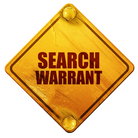 warrant: search warrant, 3D rendering, yellow road sign on a white background
