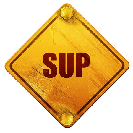 sup: sup internet slang with some soft smooth lines, 3D rendering, yellow road sign on a white background