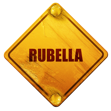 rubella: rubella, 3D rendering, yellow road sign on a white background Stock Photo