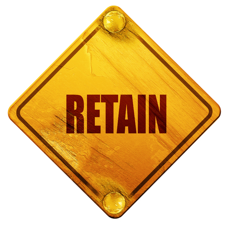 retain: retain, 3D rendering, yellow road sign on a white background